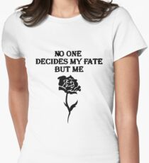 No One Decides My Fate! Womens Fitted T-Shirt