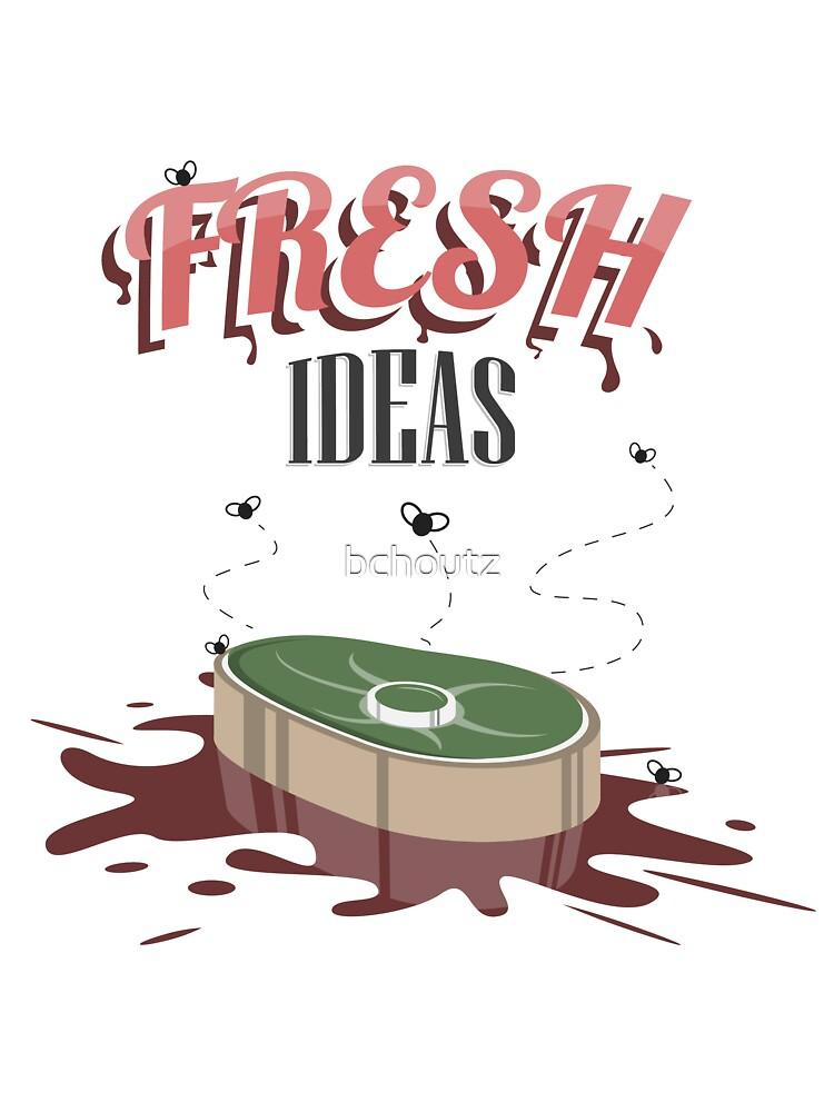 Fresh Ideas by bchoutz
