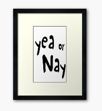 Yea or Nay Framed Print
