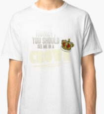 """""""Honey, you should see me in a crown!"""" Classic T-Shirt"""