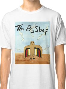 The Big Sleep  Classic T-Shirt
