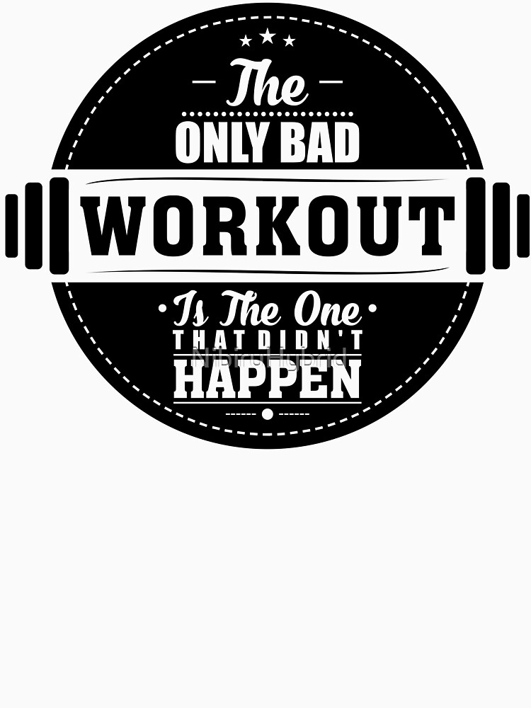 Bad Workout Gym Fitness Quote by NibiruHybrid