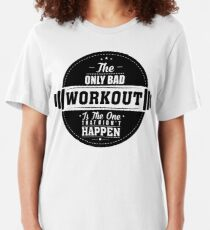 Bad Workout Gym Fitness Quote Slim Fit T-Shirt