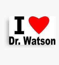 I Love Doctor Watson Canvas Print
