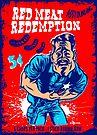 Red Meat Redemption by Alex Gallego