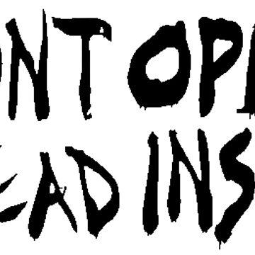 DON'T OPEN - DEAD INSIDE by sjcotton97