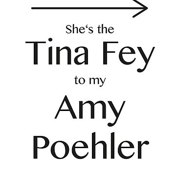 Tina to my Amy by katymoe97