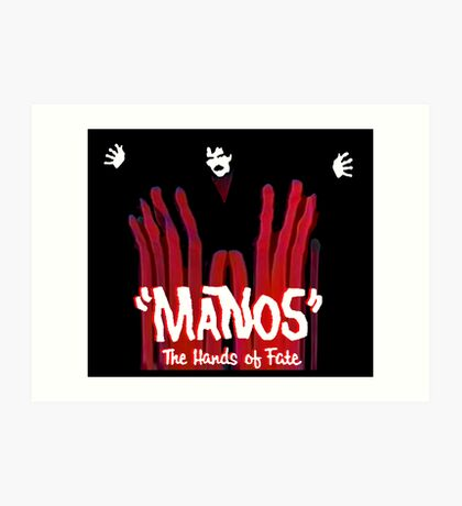 Manos!  The Hands of Fate Art Print