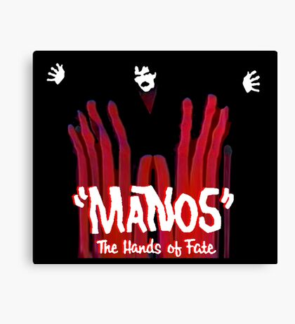 Manos!  The Hands of Fate Canvas Print