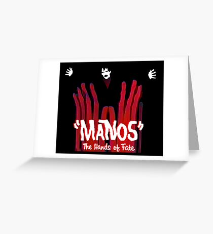 Manos!  The Hands of Fate Greeting Card