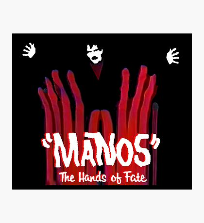 Manos!  The Hands of Fate Photographic Print