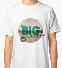 The Big Sleep Tee Classic T-Shirt