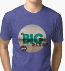 The Big Sleep Tee Tri-blend T-Shirt