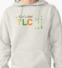 Need a little TLC - thin layer chromatography Pullover Hoodie