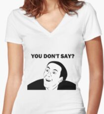 You don't say (HD) Women's Fitted V-Neck T-Shirt
