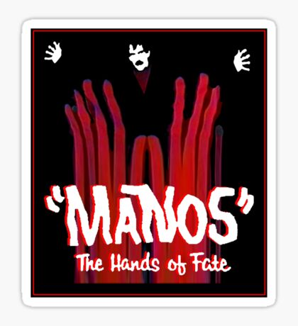 Manos!  The Hands of Fate Sticker