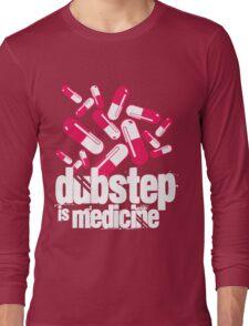 Dubstep is Medicine (dark)  Long Sleeve T-Shirt