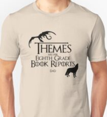 Themes are for Eighth Grade Book Reports Unisex T-Shirt