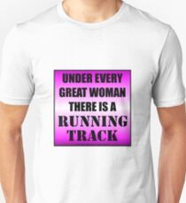 Under Every Great Woman There Is A Running Track Unisex T-Shirt