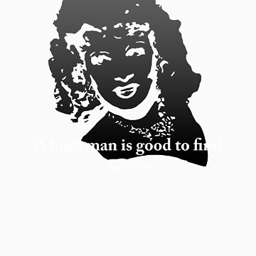 Mae West Quotes - A Hard Man is Good to Find by StudioDestruct