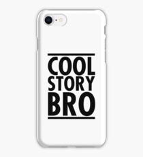 Cool Story Bro. iPhone Case/Skin