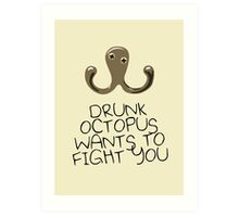 Quot Drunk Octopus Wants To Fight You Quot Photographic Prints By