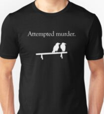 Attempted Murder (White design) Unisex T-Shirt