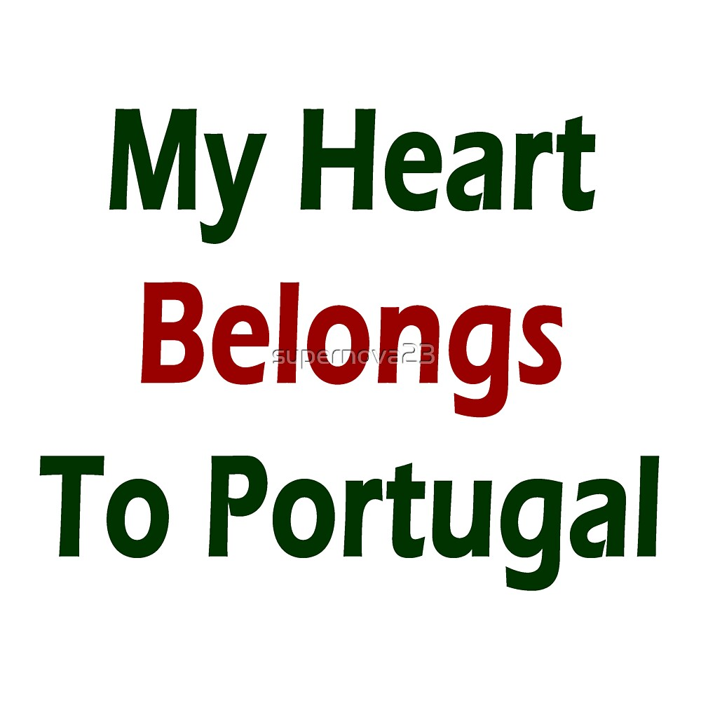My Heart Belongs To Portugal by supernova23