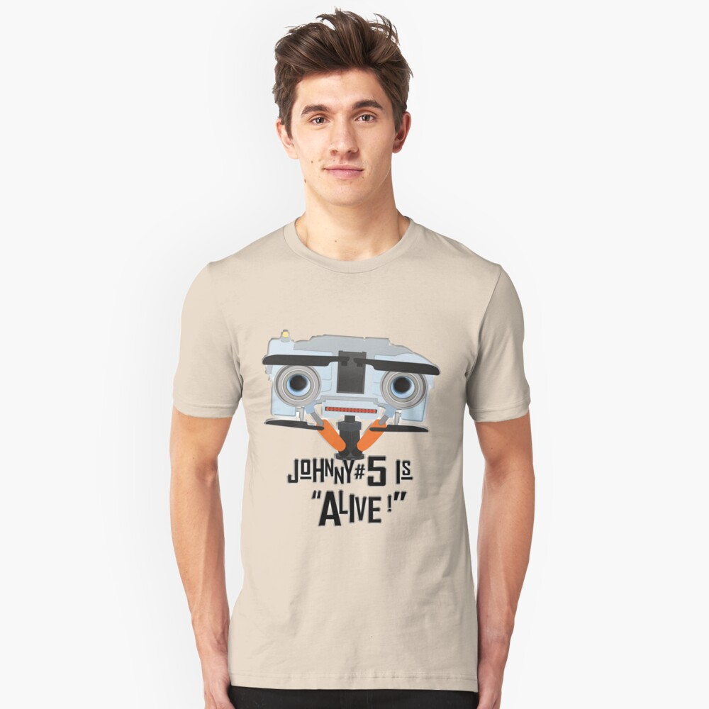 Johnny 5 is ALIVE! Unisex T-Shirt Front