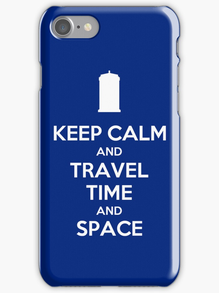 Keep Calm and Travel Time and Space by KMeister