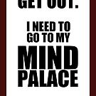 """Sherlock: """"Get Out. I Need to Go to My Mind Palace"""" by easyqueenie"""