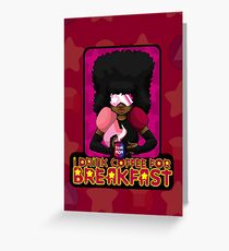 I Drink Coffee for Breakfast Greeting Card