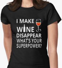 I Make Wine Disappear. What's Your Superpower? Women's Fitted T-Shirt