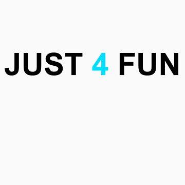 Just 4 Fun by nicholax11