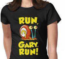 Run, Gary, RUN! Womens Fitted T-Shirt