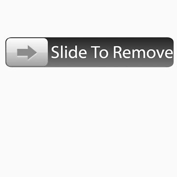 Slide To Remove by Dsavage94