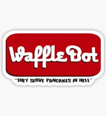 """Waffle Bot """"They Serve Pancakes in Hell"""" Sticker"""