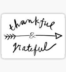 Thankful & Grateful  Sticker