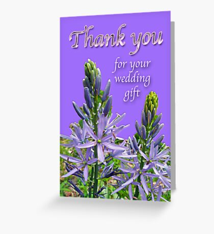 Thank You For Wedding Gift Card - Indian Camas - Camassia quamash Greeting Card