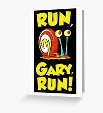Run, Gary, RUN! Greeting Card
