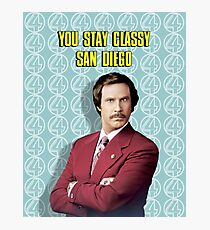 You Stay Classy San Diego, Ron Burgundy - Anchorman Photographic Print