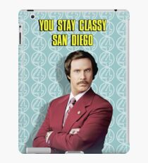 You Stay Classy San Diego, Ron Burgundy - Anchorman iPad Case/Skin