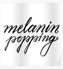 Melanin Popping Poster