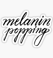Melanin Popping Sticker