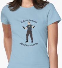 A Man's Gotta Do Women's Fitted T-Shirt
