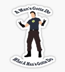 A Man's Gotta Do Sticker