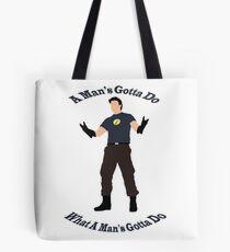 A Man's Gotta Do Tote Bag