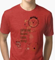 Coffee and Tea and Cocoa, Oh My! Tri-blend T-Shirt