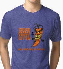 Vegetables are PURE EVIL! Tri-blend T-Shirt