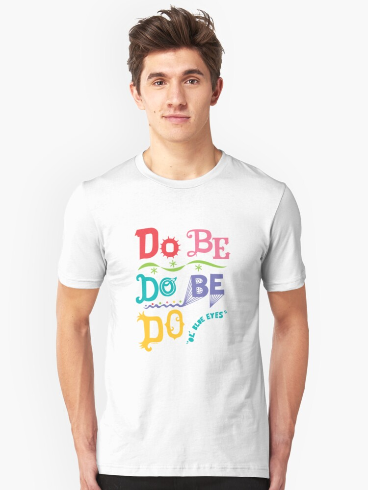 Do Be Do Be Do  Unisex T-Shirt Front